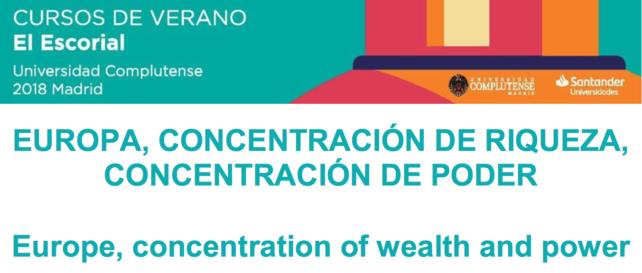 """ENCUENTRO DE VERANO UCM: """"EUROPA, CONCENTRACIÓN DE RIQUEZA, CONCENTRACIÓN DE PODER"""""""